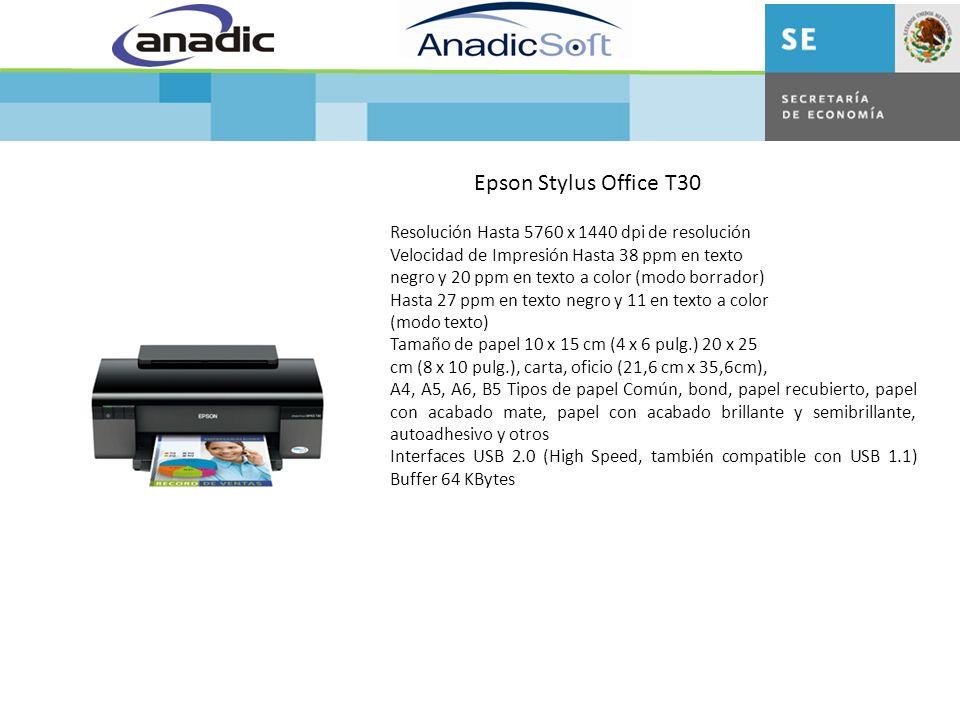 Epson Stylus Office T30 Resolución Hasta 5760 x 1440 dpi de resolución Velocidad de Impresión Hasta 38 ppm en texto negro y 20 ppm en texto a color (modo borrador) Hasta 27 ppm en texto negro y 11 en texto a color (modo texto) Tamaño de papel 10 x 15 cm (4 x 6 pulg.) 20 x 25 cm (8 x 10 pulg.), carta, oficio (21,6 cm x 35,6cm), A4, A5, A6, B5 Tipos de papel Común, bond, papel recubierto, papel con acabado mate, papel con acabado brillante y semibrillante, autoadhesivo y otros Interfaces USB 2.0 (High Speed, también compatible con USB 1.1) Buffer 64 KBytes
