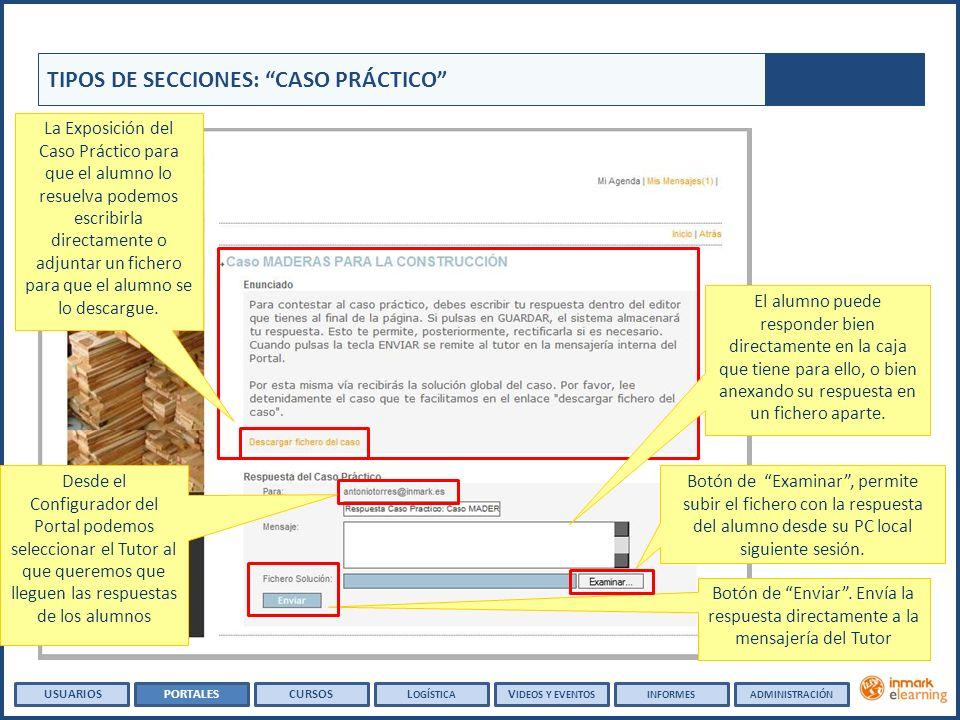 TIPOS DE SECCIONES: CASO PRÁCTICO Botón de Examinar, permite subir el fichero con la respuesta del alumno desde su PC local siguiente sesión. Botón de