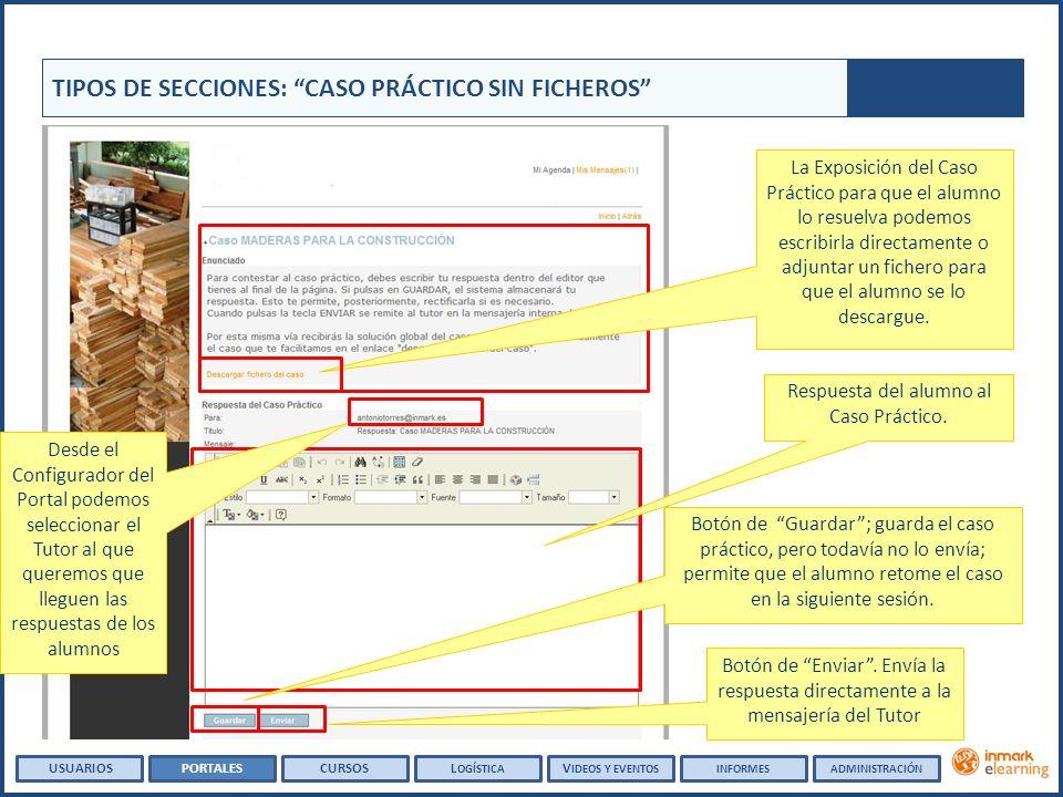 TIPOS DE SECCIONES: CASO PRÁCTICO SIN FICHEROS Botón de Enviar. Envía la respuesta directamente a la mensajería del Tutor La Exposición del Caso Práct