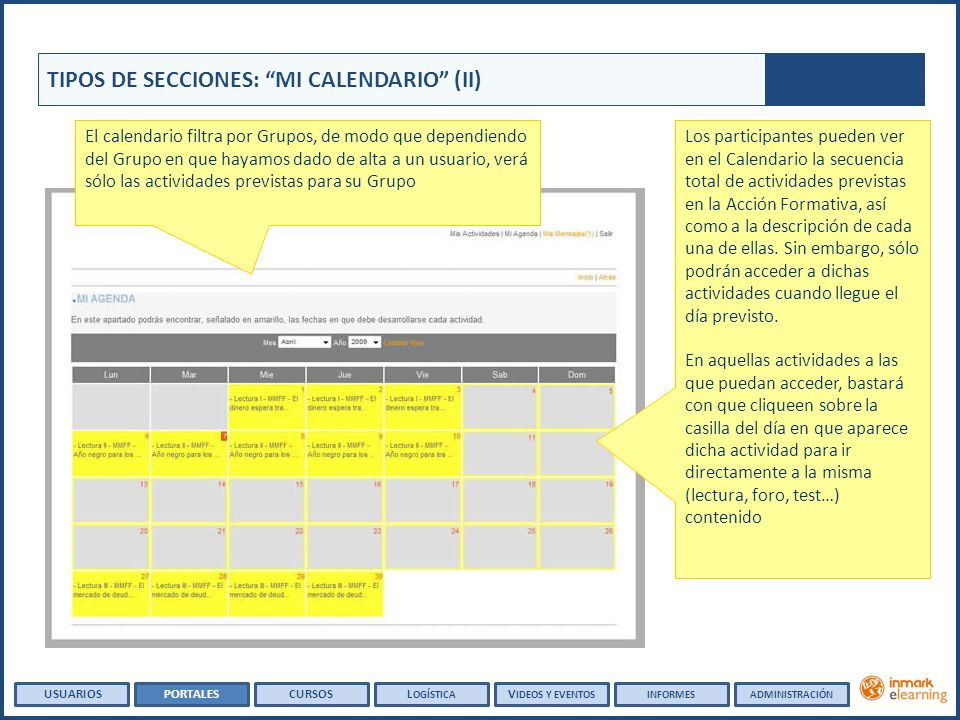 Los participantes pueden ver en el Calendario la secuencia total de actividades previstas en la Acción Formativa, así como a la descripción de cada un