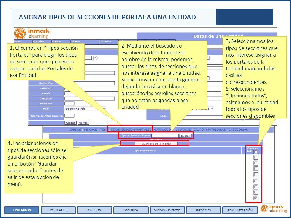 ASIGNAR TIPOS DE SECCIONES DE PORTAL A UNA ENTIDAD 1. Clicamos en Tipos Sección Portales para elegir los tipos de secciones que queremos asignar para
