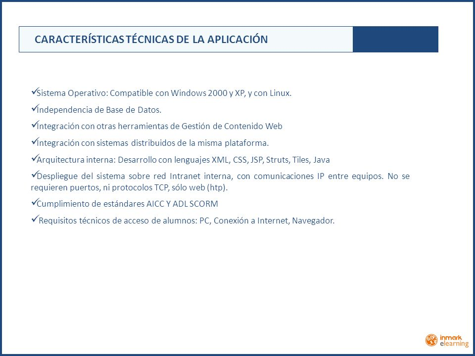 Sistema Operativo: Compatible con Windows 2000 y XP, y con Linux.