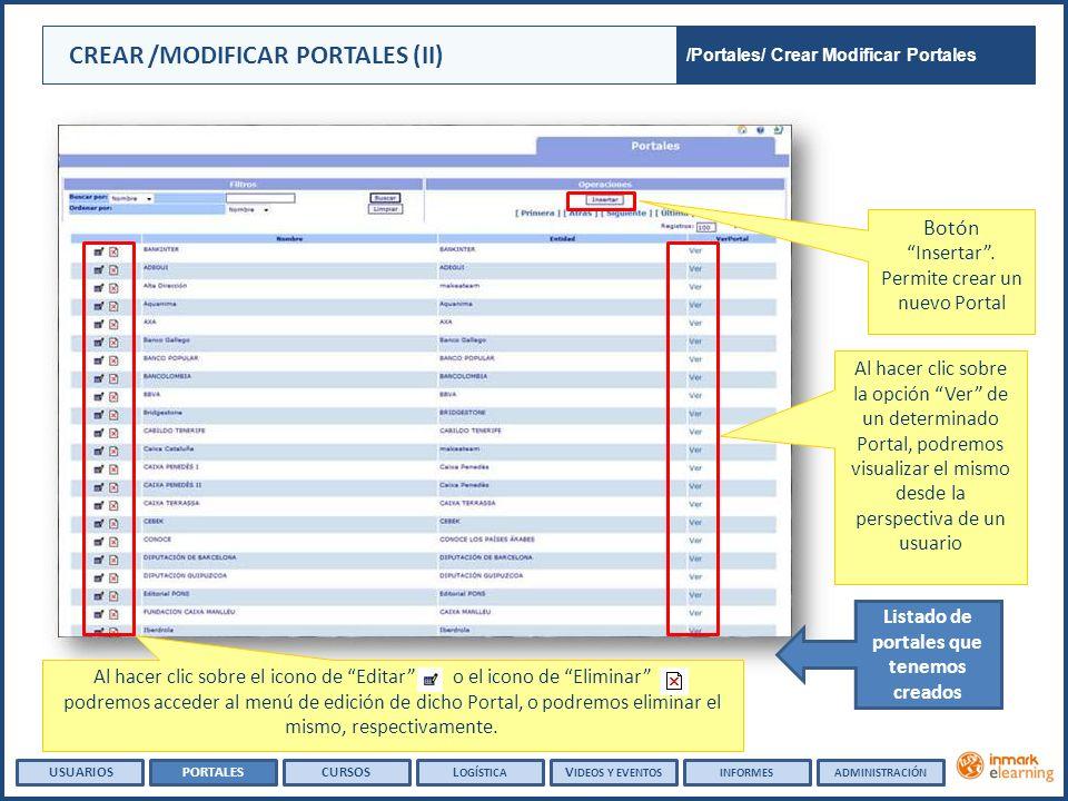Al hacer clic sobre la opción Ver de un determinado Portal, podremos visualizar el mismo desde la perspectiva de un usuario Botón Insertar.