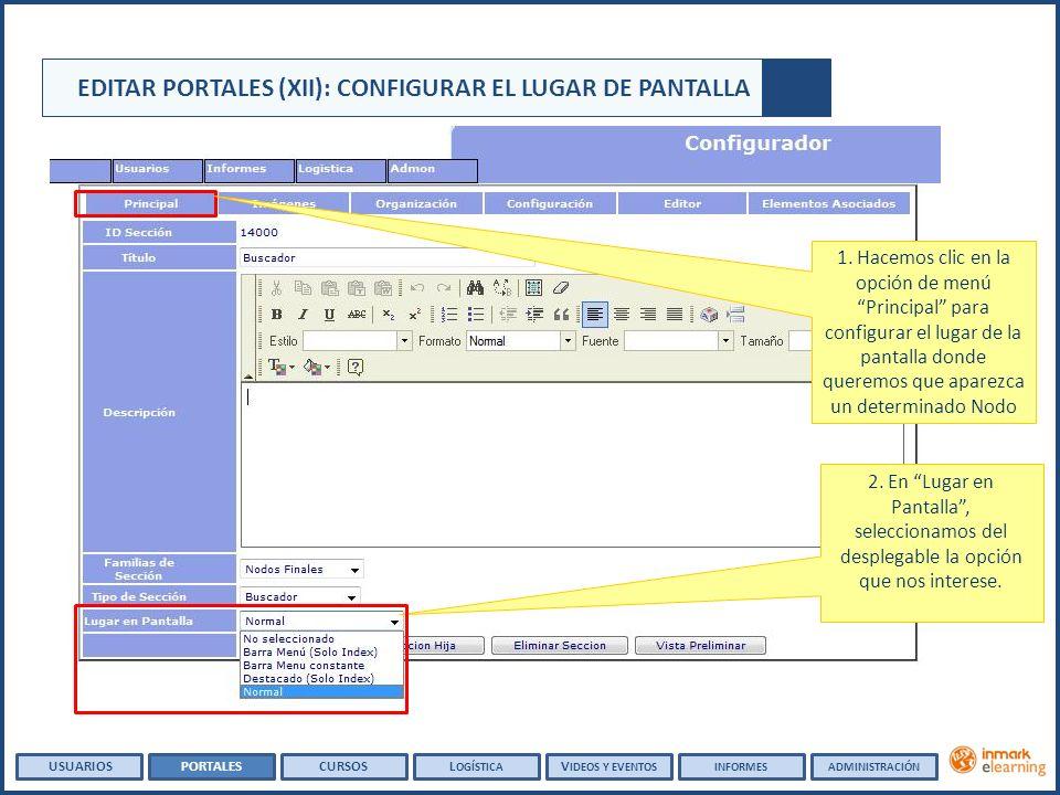 EDITAR PORTALES (XII): CONFIGURAR EL LUGAR DE PANTALLA 2. En Lugar en Pantalla, seleccionamos del desplegable la opción que nos interese. USUARIOSPORT