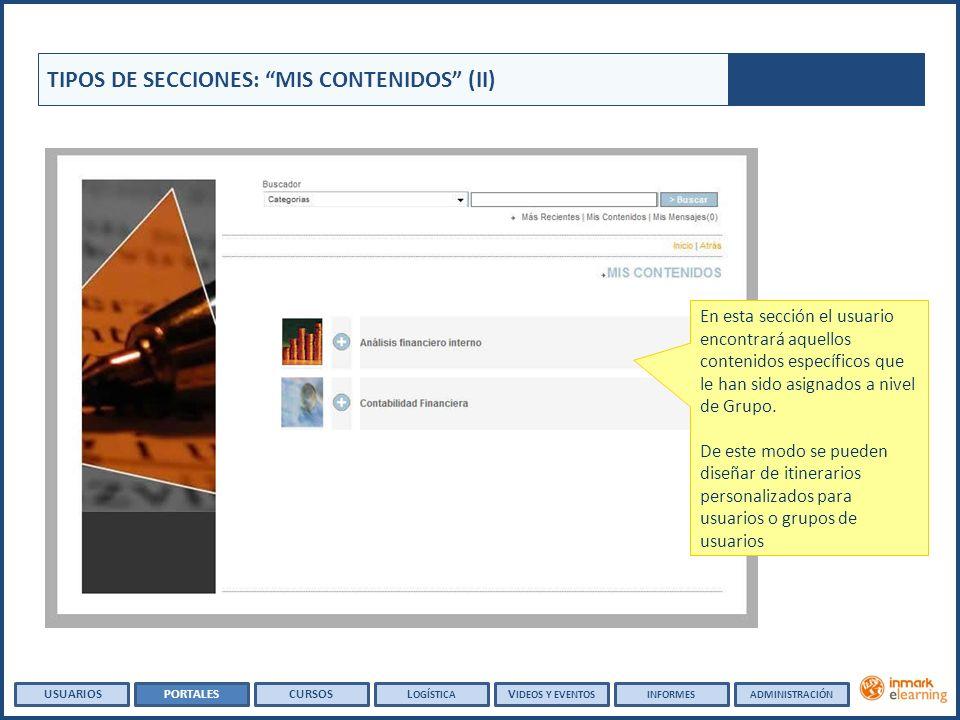 TIPOS DE SECCIONES: MIS CONTENIDOS (II) En esta sección el usuario encontrará aquellos contenidos específicos que le han sido asignados a nivel de Gru