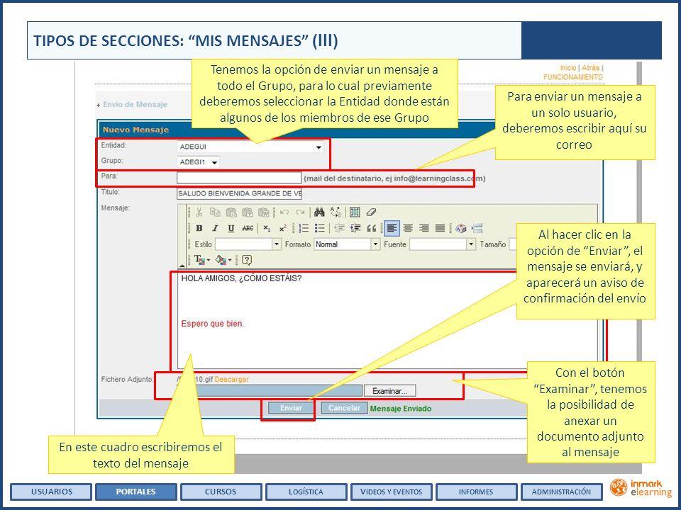 TIPOS DE SECCIONES: MIS MENSAJES (III) Tenemos la opción de enviar un mensaje a todo el Grupo, para lo cual previamente deberemos seleccionar la Entid