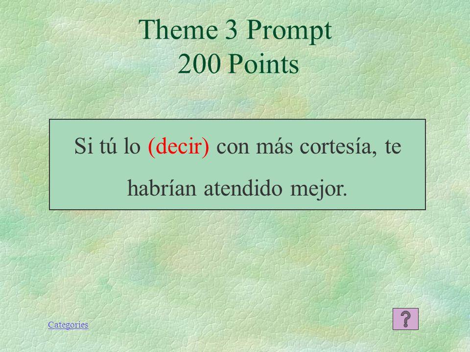 Categories Theme 3 Response 100 Points Dudaba que ellos hubieran escrito los ensayos.
