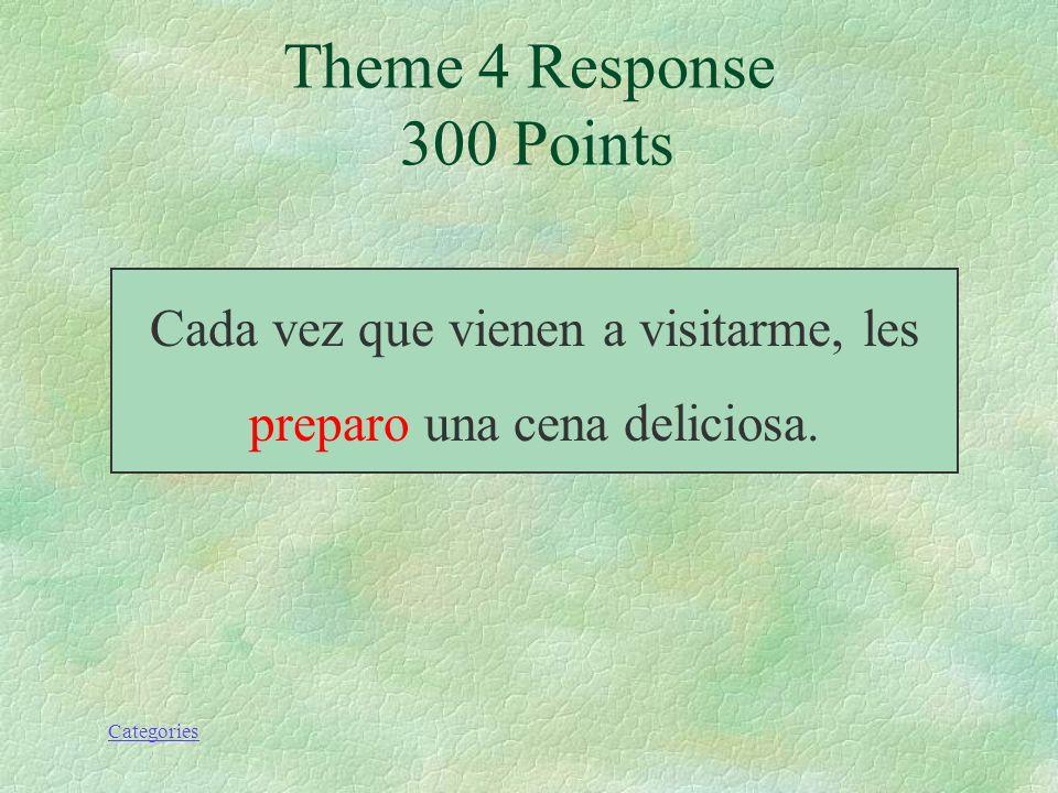 Categories Theme 4 Prompt 300 Points Cada vez que vienen a visitarme, les (preparar) una cena deliciosa.