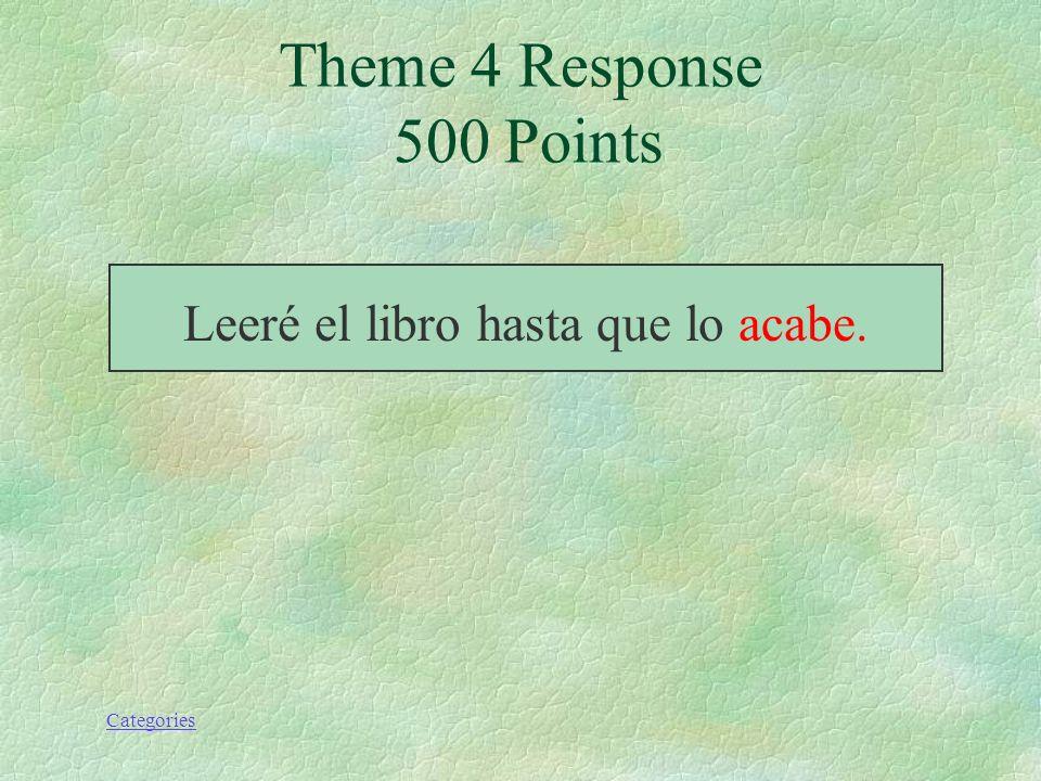Categories Leeré el libro hasta que lo (acabar). Theme 4 Prompt 500 Points