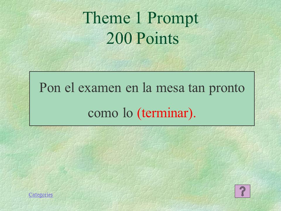 Categories Theme 2 Prompt 200 Points Yo no lo negaría si (ser) verdad.