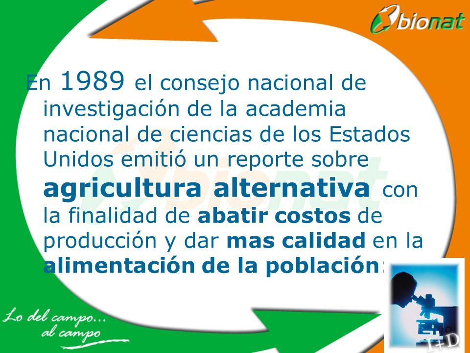 En 1989 el consejo nacional de investigación de la academia nacional de ciencias de los Estados Unidos emitió un reporte sobre agricultura alternativa