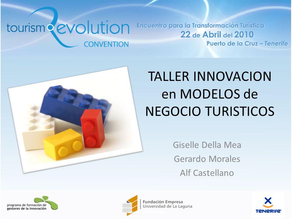 TALLER INNOVACION en MODELOS de NEGOCIO TURISTICOS Giselle Della Mea Gerardo Morales Alf Castellano 07/05/2014 1www.tre2010.com