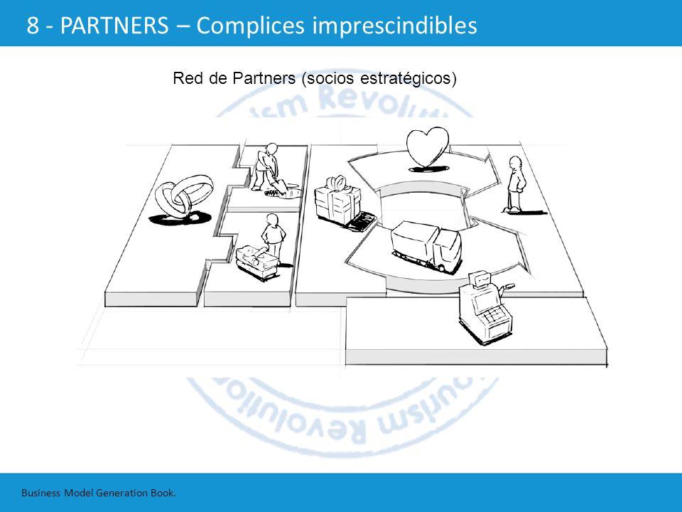 Red de Partners (socios estratégicos) Business Model Generation Book. 8 - PARTNERS – Complices imprescindibles