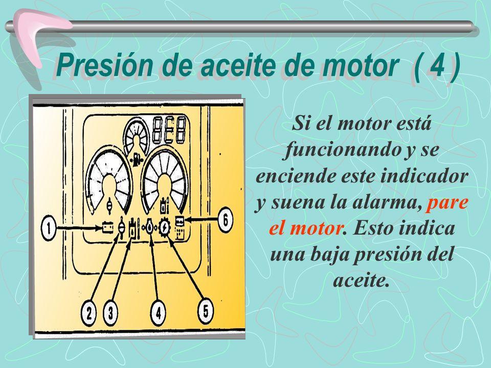 Compruebe el nivel de aceite del motor y pida que se hagan las reparaciones necesarias antes de volver a arrancar el motor.