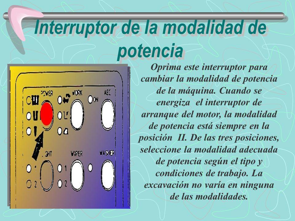 Modalidad III : esta modalidad es adecuada para trabajo pesado que requiera de una velocidad más alta de operación.