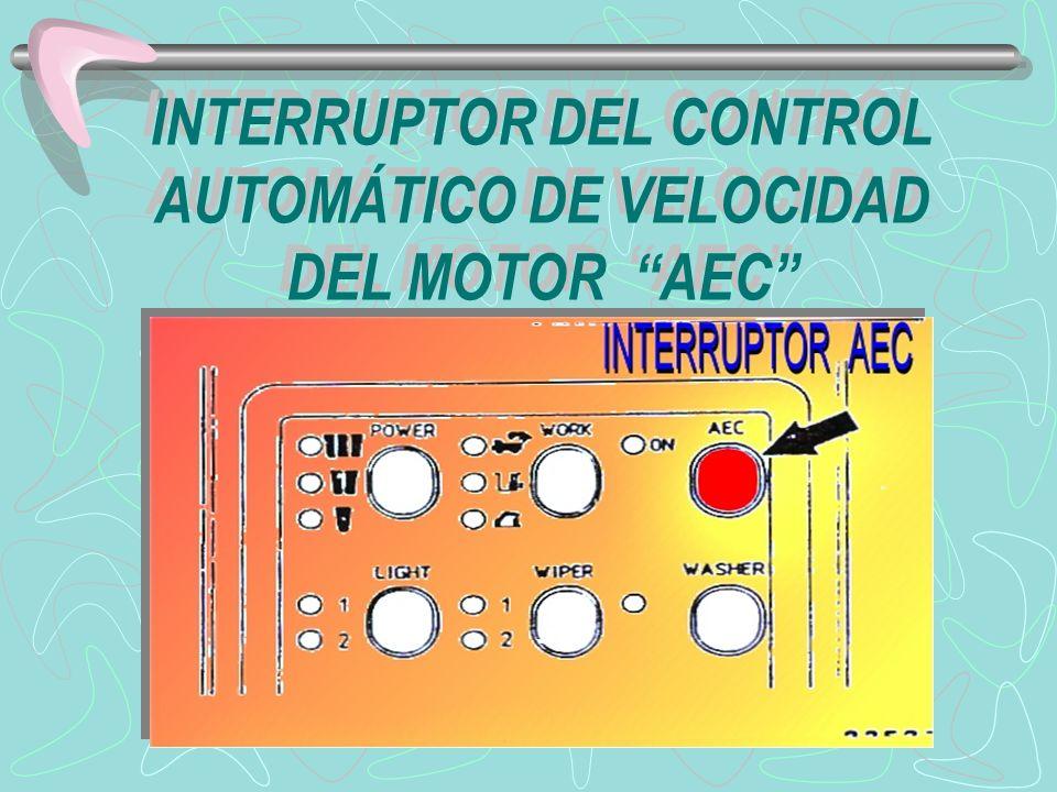 ESTE CONTROL REDUCE AUTOMÁTCAMENTE LA VELOCIDAD DEL MOTOR CUANDO NO HAY DEMANDA HIDRÁULICA O CUANDO ÉSTA ES INSIGNIFICANTE.