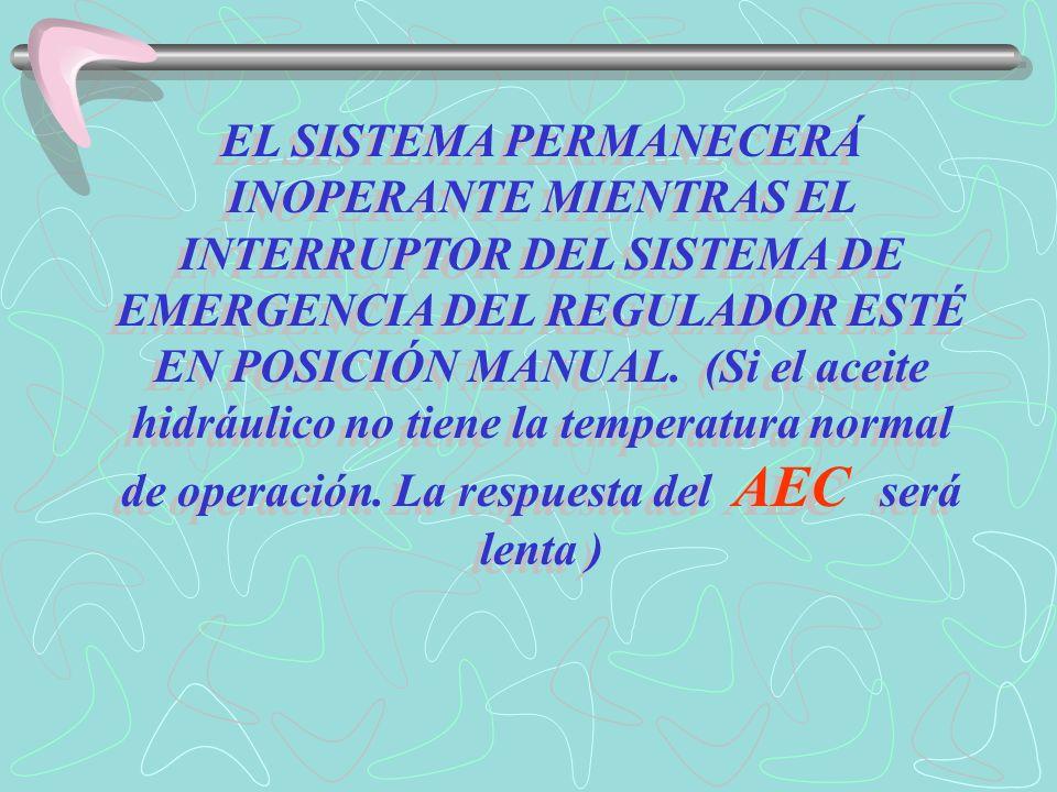 El AEC funciona en los tres niveles siguientes, según la y la operación del interruptor del sistema AEC y la operación del interruptor de baja en vacío.