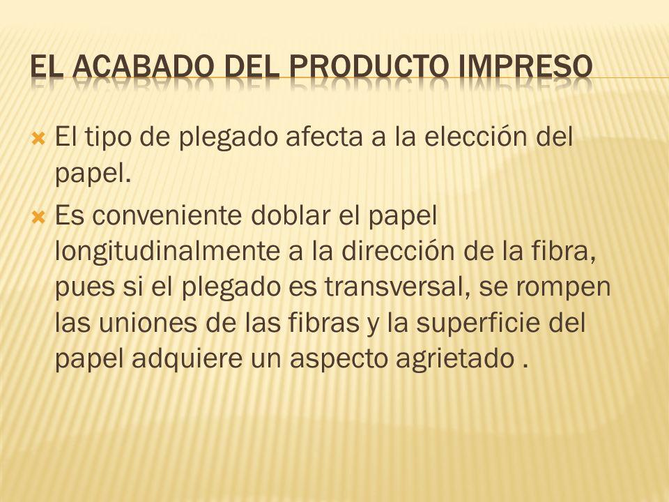 El tipo de plegado afecta a la elección del papel. Es conveniente doblar el papel longitudinalmente a la dirección de la fibra, pues si el plegado es