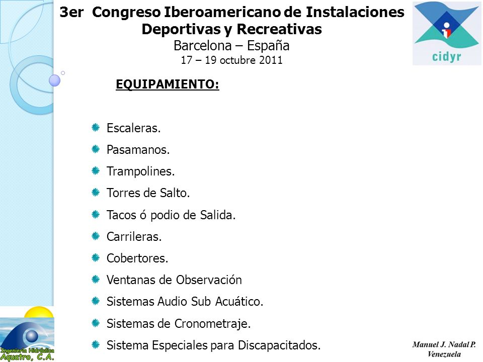 3er Congreso Iberoamericano de Instalaciones Deportivas y Recreativas Barcelona – España 17 – 19 octubre 2011 EQUIPAMIENTO: Escaleras.