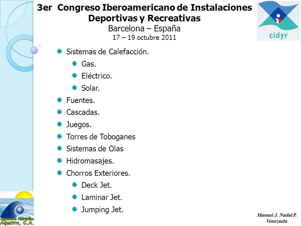 3er Congreso Iberoamericano de Instalaciones Deportivas y Recreativas Barcelona – España 17 – 19 octubre 2011 Sistemas de Calefacción.