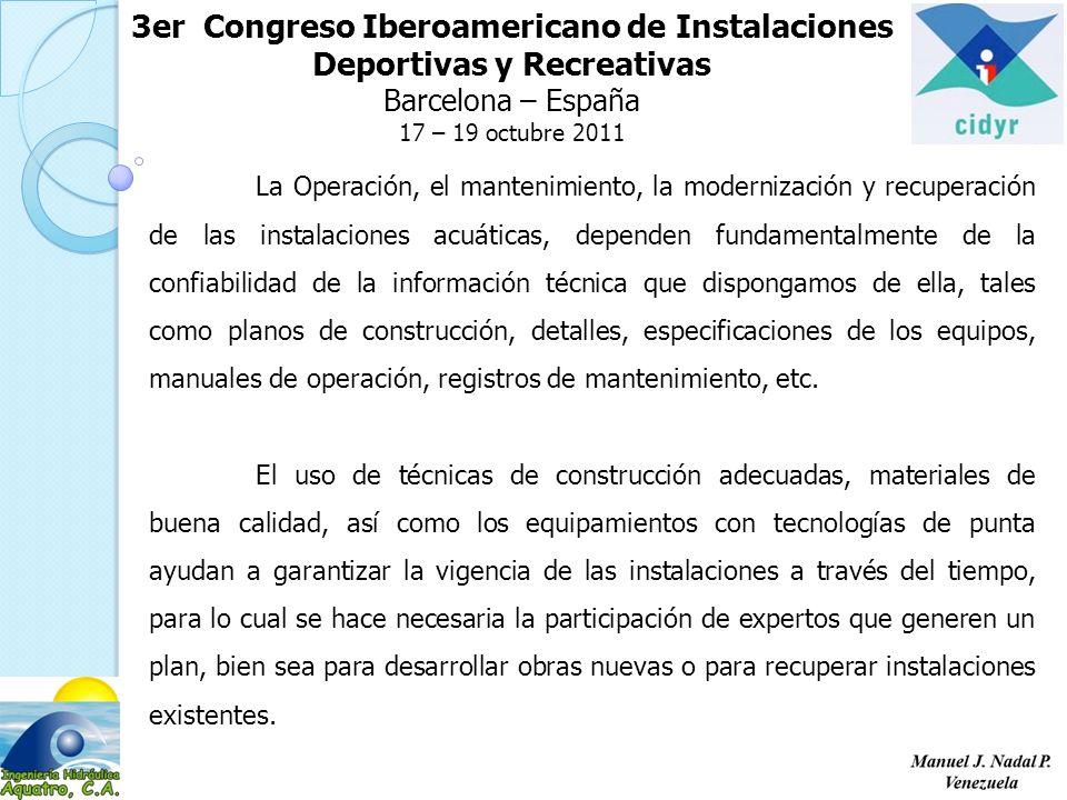 3er Congreso Iberoamericano de Instalaciones Deportivas y Recreativas Barcelona – España 17 – 19 octubre 2011 La Operación, el mantenimiento, la moder