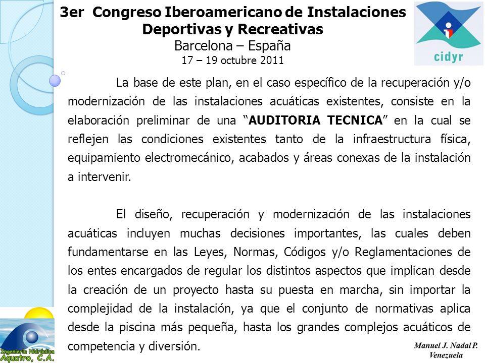 3er Congreso Iberoamericano de Instalaciones Deportivas y Recreativas Barcelona – España 17 – 19 octubre 2011 La base de este plan, en el caso específ
