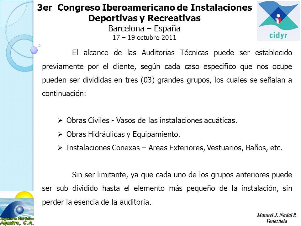 3er Congreso Iberoamericano de Instalaciones Deportivas y Recreativas Barcelona – España 17 – 19 octubre 2011 OBRAS CIVILES: Los vasos de las instalaciones acuáticas, se pueden considerar como uno de los elementos más importantes de la instalación, ya que en ellos se contiene el agua, la cual representa el elemento fundamental para su funcionamiento.