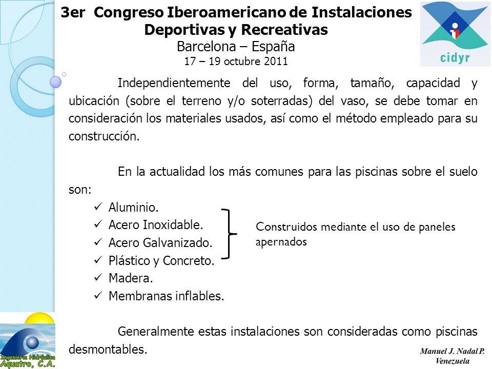 3er Congreso Iberoamericano de Instalaciones Deportivas y Recreativas Barcelona – España 17 – 19 octubre 2011 Piscinas con estructura soterrada, son las más comunes y las que requieren mayormente los servicios de adecuación y/o remodelación, en virtud de lo duradero y resistente de su construcción.