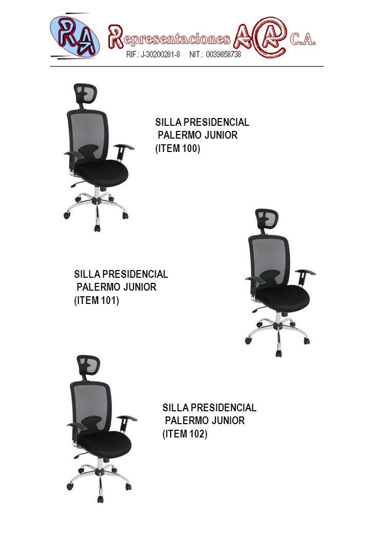 SILLA PRESIDENCIAL PALERMO JUNIOR (ITEM 100) SILLA PRESIDENCIAL PALERMO JUNIOR (ITEM 101) SILLA PRESIDENCIAL PALERMO JUNIOR (ITEM 102)