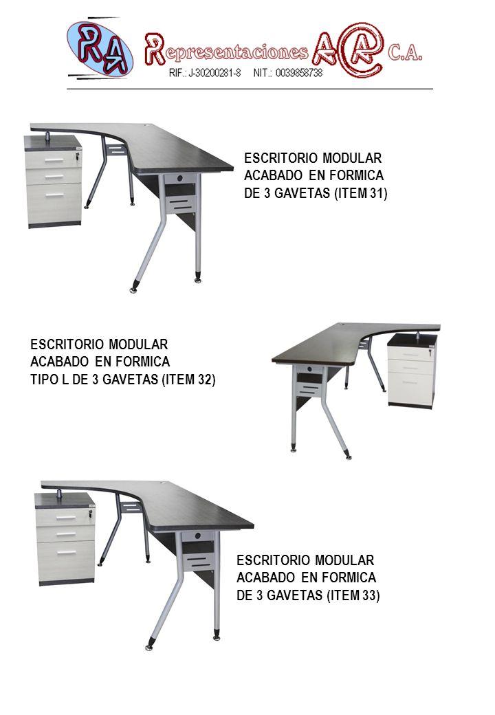 ESCRITORIO MODULAR ACABADO EN FORMICA DE 3 GAVETAS (ITEM 31) ESCRITORIO MODULAR ACABADO EN FORMICA TIPO L DE 3 GAVETAS (ITEM 32) ESCRITORIO MODULAR AC