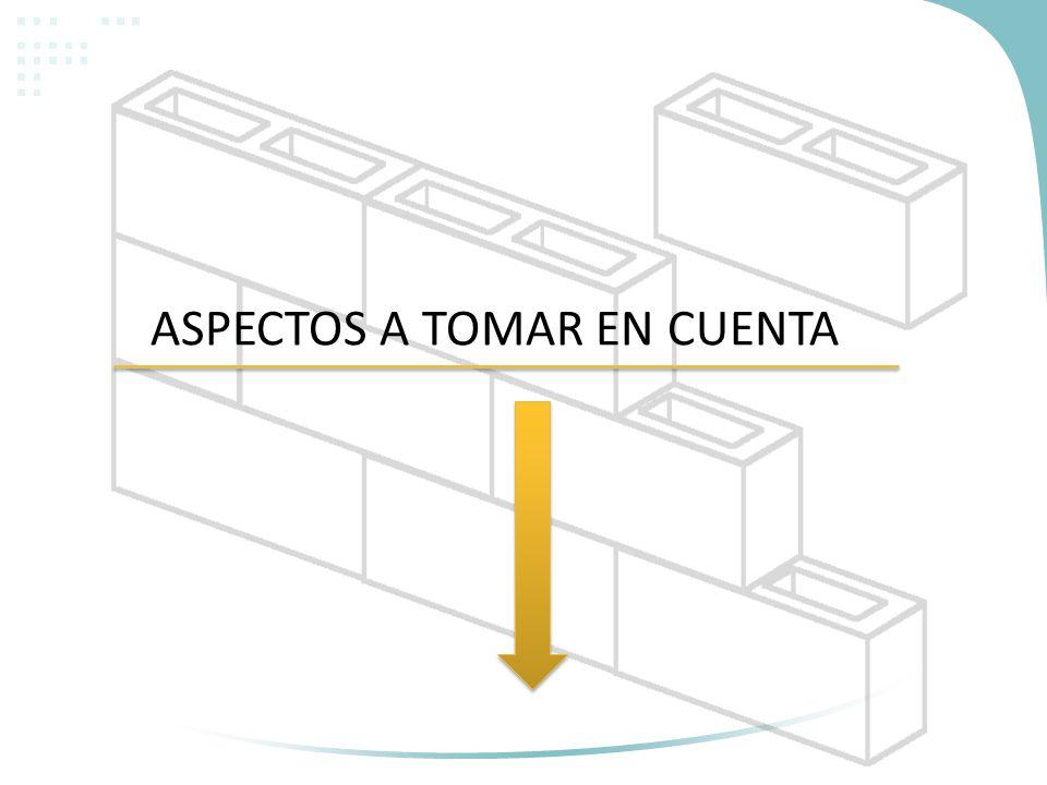 ASPECTOS A TOMAR EN CUENTA