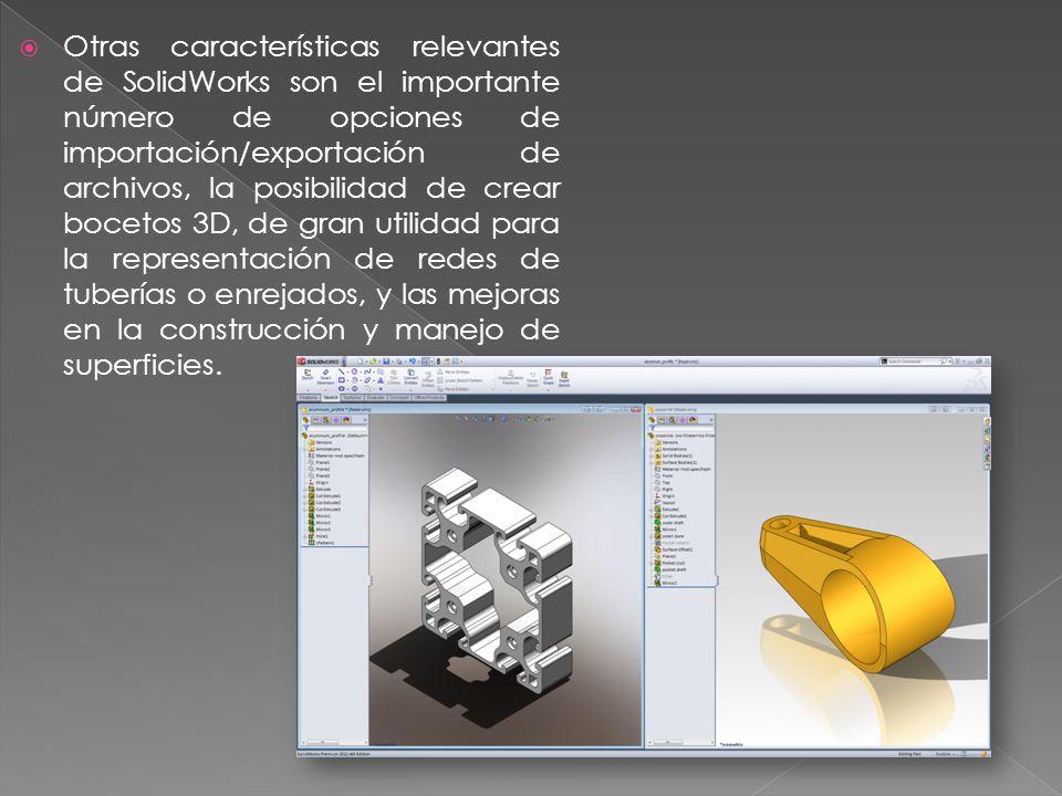 Otras características relevantes de SolidWorks son el importante número de opciones de importación/exportación de archivos, la posibilidad de crear bo