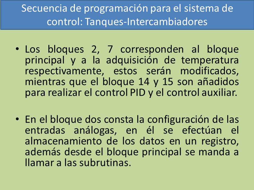 Los bloques 2, 7 corresponden al bloque principal y a la adquisición de temperatura respectivamente, estos serán modificados, mientras que el bloque 14 y 15 son añadidos para realizar el control PID y el control auxiliar.