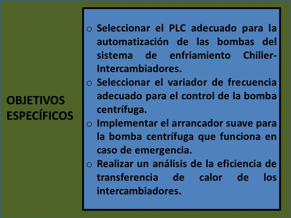 PLC Sistema Número de entradasNúmero de salidas Digitales Análogas Digitales Análogas Sistema chille- intercambiadores.