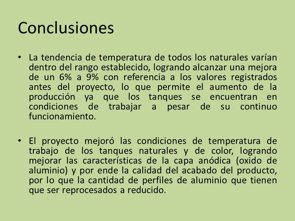 La tendencia de temperatura de todos los naturales varían dentro del rango establecido, logrando alcanzar una mejora de un 6% a 9% con referencia a los valores registrados antes del proyecto, lo que permite el aumento de la producción ya que los tanques se encuentran en condiciones de trabajar a pesar de su continuo funcionamiento.