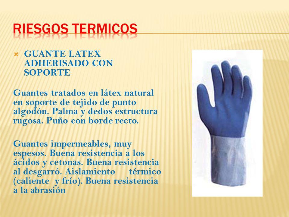 GUANTE LATEX ADHERISADO CON SOPORTE Guantes tratados en látex natural en soporte de tejido de punto algodón.