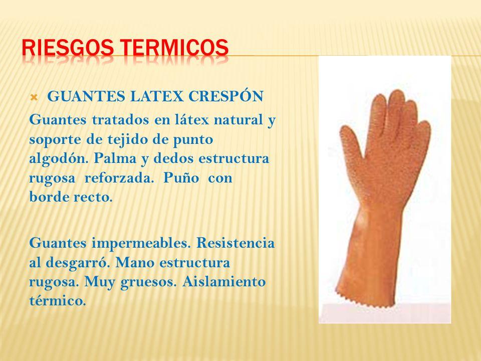 GUANTES LATEX CRESPÓN Guantes tratados en látex natural y soporte de tejido de punto algodón.
