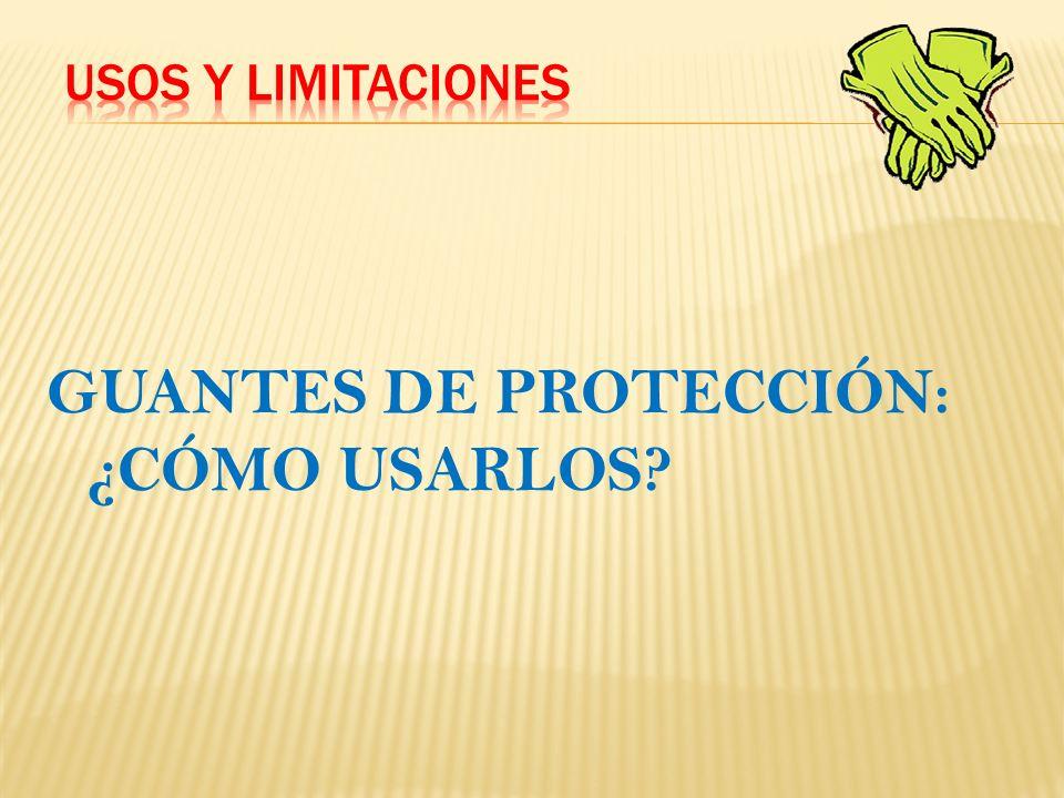 GUANTES DE PROTECCIÓN: ¿CÓMO USARLOS?