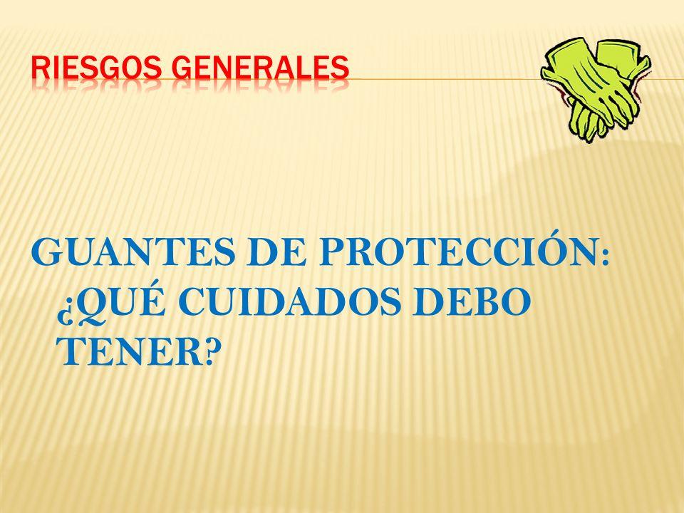 GUANTES DE PROTECCIÓN: ¿CÓMO ELEGIRLOS?