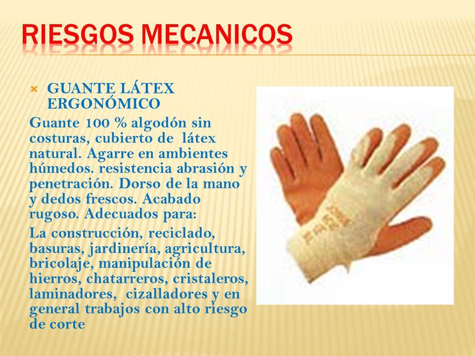 GUANTE LÁTEX ERGONÓMICO Guante 100 % algodón sin costuras, cubierto de látex natural.