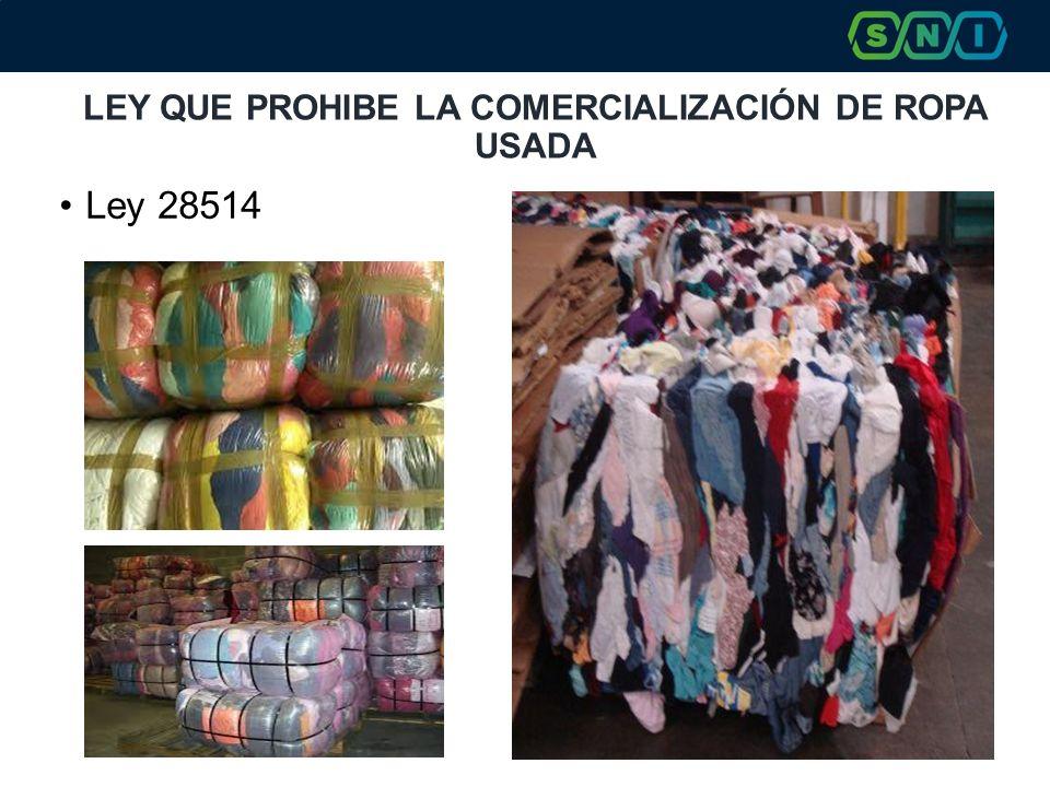 LEY QUE PROHIBE LA COMERCIALIZACIÓN DE ROPA USADA Ley 28514