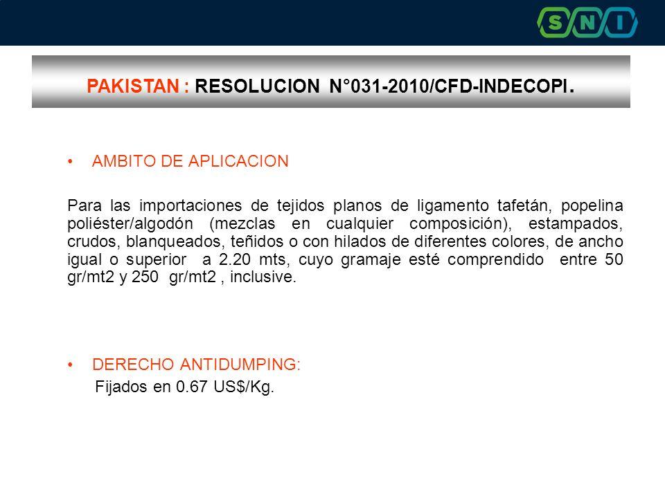 PAKISTAN : RESOLUCION N°031-2010/CFD-INDECOPI. AMBITO DE APLICACION Para las importaciones de tejidos planos de ligamento tafetán, popelina poliéster/