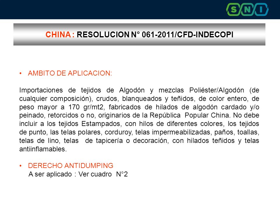 CHINA : RESOLUCION N° 061-2011/CFD-INDECOPI AMBITO DE APLICACION: Importaciones de tejidos de Algodón y mezclas Poliéster/Algodón (de cualquier composición), crudos, blanqueados y teñidos, de color entero, de peso mayor a 170 gr/mt2, fabricados de hilados de algodón cardado y/o peinado, retorcidos o no, originarios de la República Popular China.
