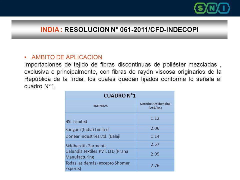 INDIA : RESOLUCION N° 061-2011/CFD-INDECOPI AMBITO DE APLICACION Importaciones de tejido de fibras discontinuas de poliéster mezcladas, exclusiva o pr