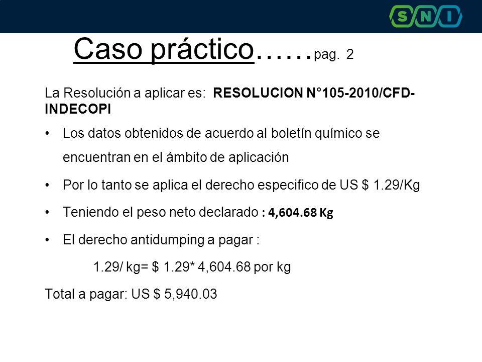 Caso práctico…… pag. 2 La Resolución a aplicar es: RESOLUCION N°105-2010/CFD- INDECOPI Los datos obtenidos de acuerdo al boletín químico se encuentran