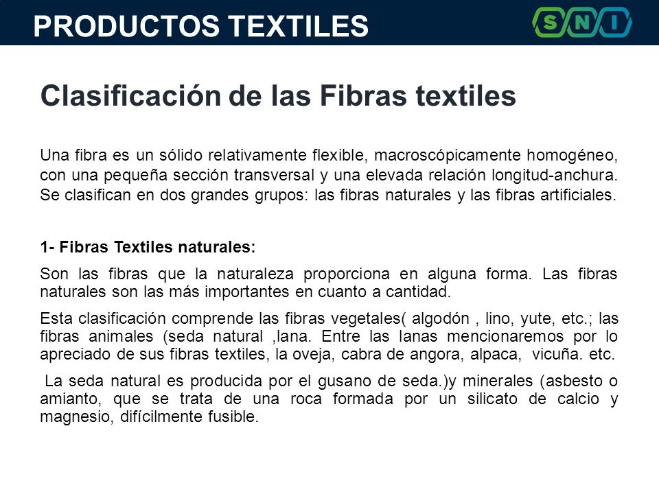 Una fibra es un sólido relativamente flexible, macroscópicamente homogéneo, con una pequeña sección transversal y una elevada relación longitud-anchur