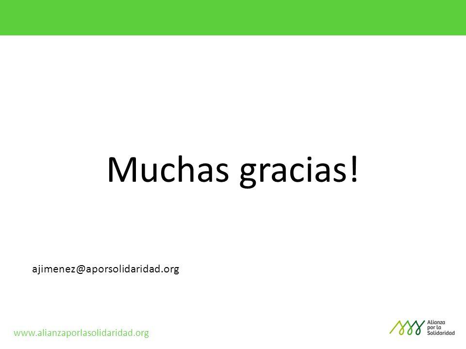 Muchas gracias! ajimenez@aporsolidaridad.org www.alianzaporlasolidaridad.org