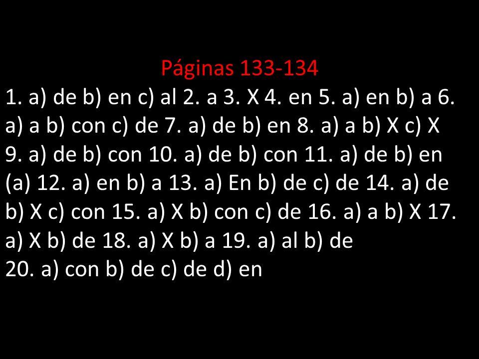 Páginas 133-134 1. a) de b) en c) al 2. a 3. X 4.