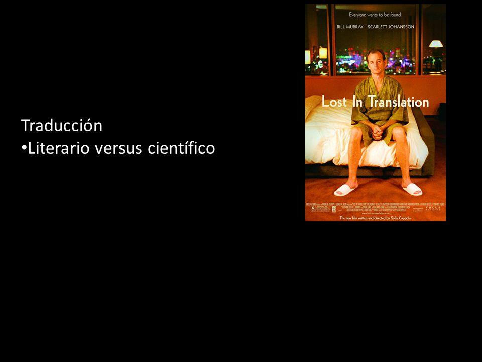 Traducción Literario versus científico Traducción electrónica