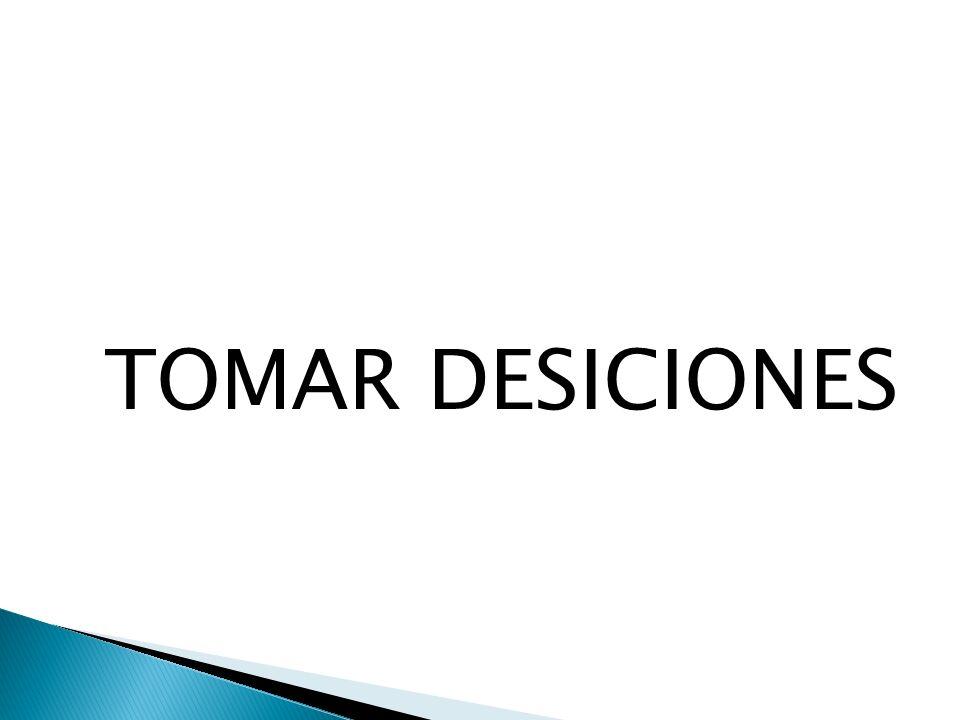 TOMAR DESICIONES